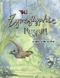 The Zymoglyphic Museum: A Guide to the Exhibits