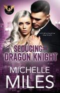 Seducing the Dragon Knight