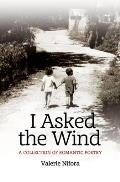 I Asked the Wind: A Collection of Romantic Poetry