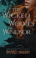 The Wicked Wolves of Windsor: and other fairytales
