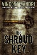 The Shroud Key: A Chase Baker Thriller