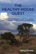 The Healthy House Quest: Finding and Building Housing for Someone with Chemical and Electrical Hypersensitivities