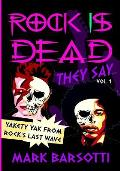 ROCK IS DEAD THEY SAY Vol. I: Yakety Yak from Rock's Last Wave