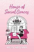 House of Social Graces
