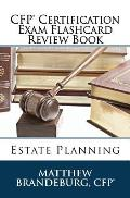 CFP Certification Exam Flashcard Review Book: Estate Planning (2019 Edition)