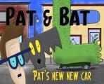 Pat & Bat: Pat's New New Car