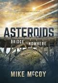 Asteroids: Bridge to Nowhere