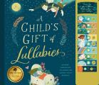 A Child's Gift of Lullabies: A Book of Grammy-Nominated Songs for Magical Bedtimes