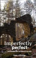 Imperfectly Perfect: Uncovering the Hidden Hand of God