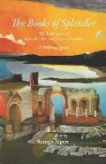 The Books of Splendor: The Testaments of Moses de Le?n and Carlos Castaneda: A Historical Novel