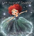 Let Yourself Sparkle