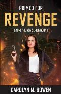 Primed For Revenge: Sydney Jones Novel Series: Book 1