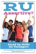R U Assertive?: Stand Up Skills for Teenagers