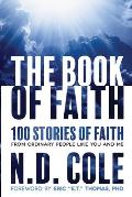 The Book of Faith: 100 stories of faith from ordinary people like you and me