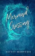 Mermaid Crossing: Mythic Poetry