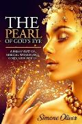 The Pearl of God's Eye: A Fresh View of Biblical Women and God's Love for Us