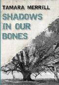 Shadows In Our Bones