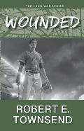The Wounded: Book Two in the Long War Series