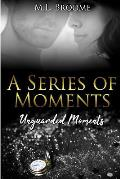 Unguarded Moments: A Modern Day Romance Continues