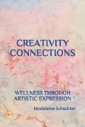 Creativity Connections: Wellness Through Artistic Expression