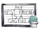 My Best Friend is a Cactus