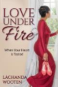 Love Under Fire: When Your Heart is Tested
