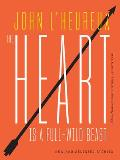 Heart Is a Full Wild Beast New & Selected Stories