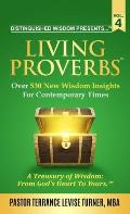 Distinguished Wisdom Presents . . . Living Proverbs-Vol. 4: Over 530 New Wisdom Insights For Contemporary Times