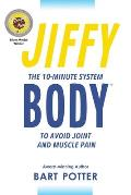 Jiffy Body: The 10-Minute System to Avoid Joint and Muscle Pain