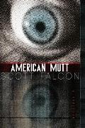 American Mutt: One Man. The Deepest State. An Uncivil War.