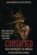 Consumed: Tales Inspired by the Wendigo