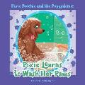 Pixie Poochie and the Puppydemic: Pixie Learns to Wash Her Paws