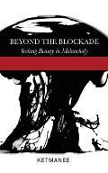 Beyond the Blockade: Seeking Beauty in Melancholy