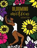 Blooming in Motion