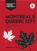 Montreal & Quebec City Pocket Precincts A Pocket Guide to the Citys Best Cultural Hangouts Shops Bars & Eateries