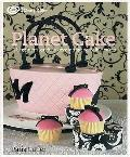 Planet Cake a Beginners Guide to Decorating Incredible Cakes