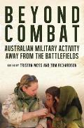 Beyond Combat: Australian Military Activity Away from the Battlefield