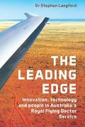 The Leading Edge - Innovation, Technology and People in Australia's Royal Flying Doctor Service