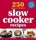 250 Must-have Slow Cooker Recipes