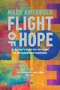 Flight of Hope: A doctor's fight for his right to personalised medicine