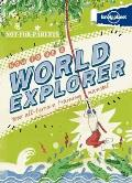 Not for Parents How To Be a World Explorer: Your All Terrain Training Manual