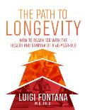 Path to Longevity The Secrets to Living a Long Happy Healthy Life