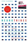 Neurotribes The Legacy of Autism & How to Think Smarter about People Who Think Differently