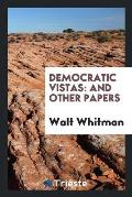 Democratic Vistas: And Other Papers