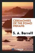 Ceremonies of the Pomo Indians