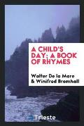A Child's Day; A Book of Rhymes
