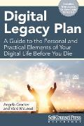 Digital Legacy Plan A Guide to the Personal & Practical Elements of Your Digital Life Before You Die