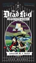 Loyalist to a Fault: The Dead Kid Detective Agency #3