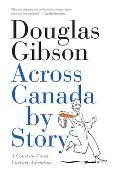 Across Canada by Story: A Coast-To-Coast Literary Adventure