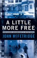 A Little More Free: An Eddie Doughtery Mystery